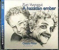 A hazátlan ember - Geszti Péter előadásában - Hangoskönyv