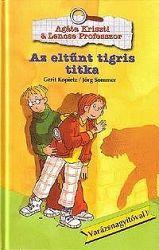 Agáta Kriszti & Lencse Professzor: Az eltűnt tigris titka