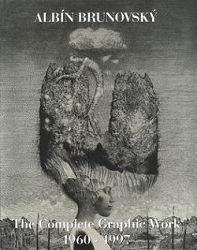 Albín Brunovský The Complete Graphic Work 1960- 1997