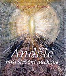 Andělé naši strážní duchové