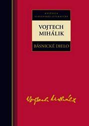 Básnické dielo - Vojtech Mihálik