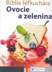 Biblia šéfkuchára - Ovocie a zelenina