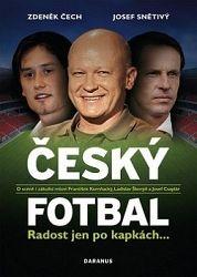 Český fotbal Radost jen po kapkách