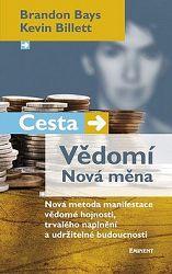 Cesta - Vědomí Nová měna