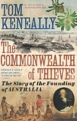 Commonwealth of Thieves: The Story of the Founding of Australia