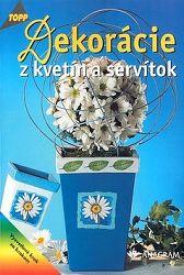 Dekorácie z kvetín a servítok