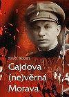 Gajdova (ne)věrná Morava