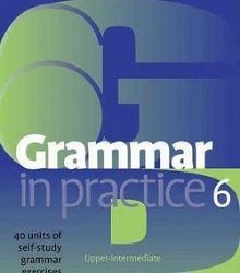 Grammar in Practice 6 - Upper-Inter