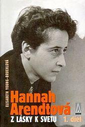 Hannah Arendtová Z lásky k svetu I