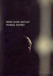 Home Made Mutant Pitbull Report