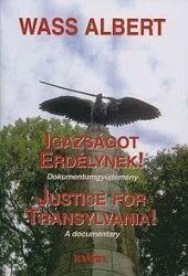 Igazságot Erdélynek! /Justice for Transylvania!