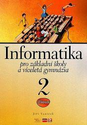 Informatika pro základní školy a víceletá gymnázia 2