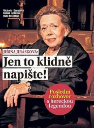 Jiřina Jirásková: Jen to klidně napište!