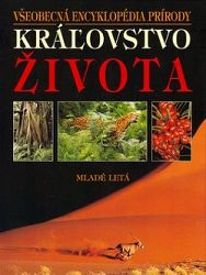 Kráľovstvo života - Všeobecná encyklopédia prírody