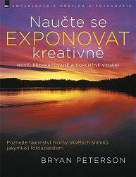 Naučte se exponovat kreativně, nové, přepracované a doplněné vydání