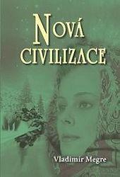 Nová civilizace 8. díl - 1. část