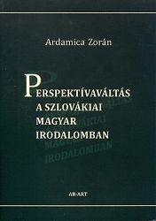 Perspektívaváltás a szlovákiai magyar irodalomban