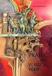 Praha na vlnách věků