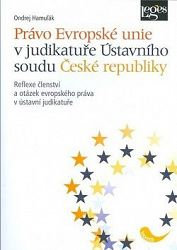 Právo Evropské unie v judikatuře Ústavního soudu ČR