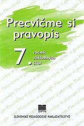 Precvičme si pravopis 7. r. ZŠ - prepracované a doplnené vydanie