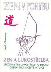 Zen a lukostřelba / Zen v pohybu (2.vyd.)