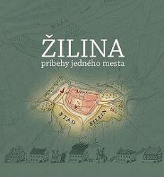 Žilina, príbehy jedného mesta