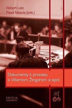 Dokumenty k procesu s Viliamom Žingorom a spol.