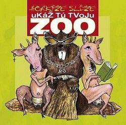 Horkýže slíže - Ukáž tu svoju Zoo CD