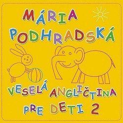 Podhradská/Čanaky - Veselá angličtina pre deti 2 CD