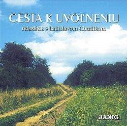 Relaxačná hudba - Cesta k uvoľneniu s Ladislavom Chudíkom CD