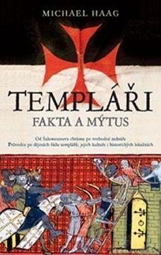 Templáři - Fakta a mýtus